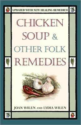 Chicken Soup and Other Folk Remedies