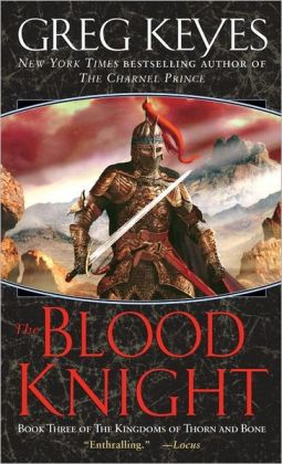 The Blood Knight (Kingdoms of Thorn and Bone Series #3)