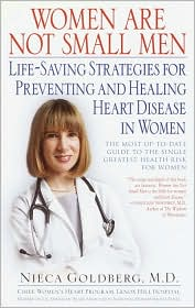 Women Are Not Small Men: Life-Saving Strategies for Preventing and Healing Heart Disease in Women