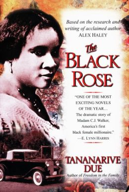Black Rose: The Magnificent Story of Madam C. J. Walker, America's First Black Female Millionaire