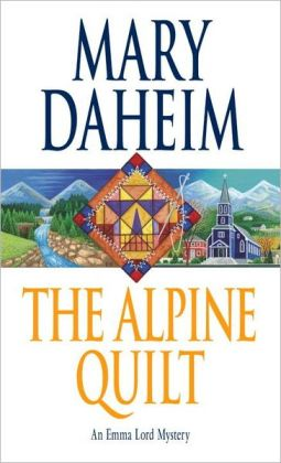 The Alpine Quilt (Emma Lord Series #17)