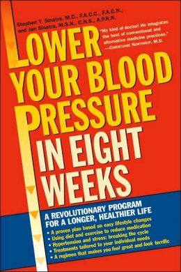 Lower Your Blood Pressure in 8 Weeks: A Revolutionary Program for a Longer, Healthier Life