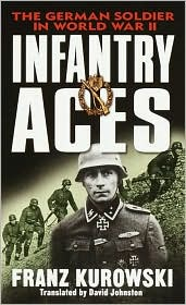 Infantry Aces: The German Wehrmacht in World War II