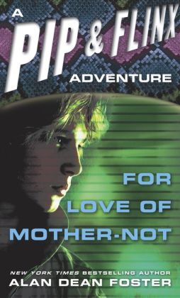 For Love of Mother-Not (Pip and Flinx Adventure Series #1)