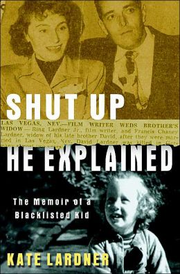 Shut Up He Explained: A Memoir of Growing Up on the Blacklist