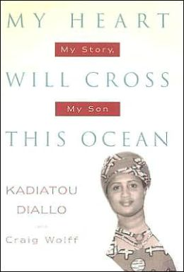 My Heart Will Cross This Ocean: My Story, My Son