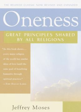 Oneness: Great Principles Shared by All Religions