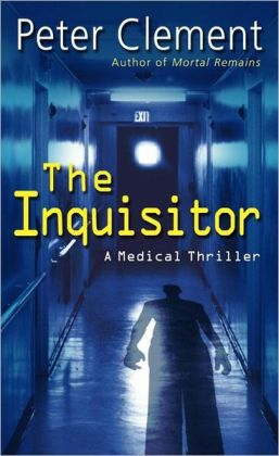 The Inquisitor: A Medical Thriller