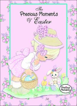 The precious moments of easter by ballantine 9780345462077