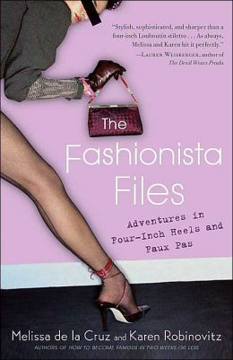 The Fashionista Files: Adventures in Four Inch Heels and Faux Pas