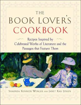 The Book Lover's Cookbook: Recipes Inspired by Celebrated Works of Literature and Passages that Feature Them