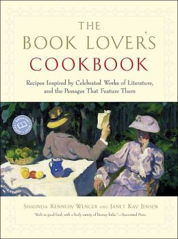 Book Lover's Cookbook: Recipes Inspired by Celebrated Works of Literature, and the Passages That feature Them