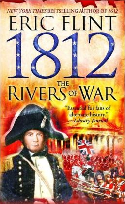 1812: The Rivers of War (Trail of Glory Series #1)