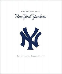 The New York Yankees: 100 Years - The Official Retrospective