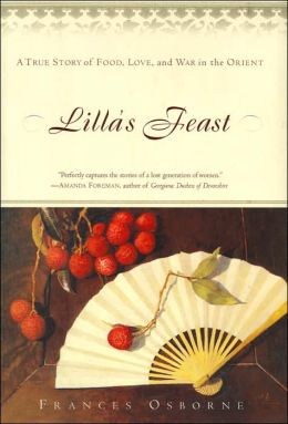 Lilla's Feast: A True Story of Food, Love, and War in the Orient