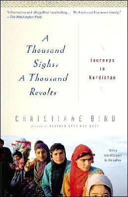 A Thousand Sighs, a Thousand Revolts: Journeys in Kurdistan