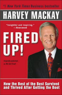 Fired Up!: How the Best of the Best Survived and Thrived After Getting the Boot