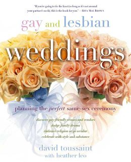 Gay and Lesbian Weddings: Planning the Perfect Same-Sex Ceremony