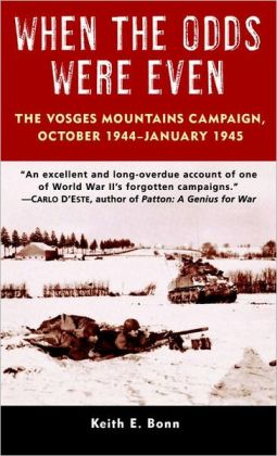When the Odds Were Even: The Vosges Mountains Campaign, October 1944 - January 1945