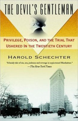 Devil's Gentleman: Privilege, Poison, and the Trial That Ushered in the Twentieth Century
