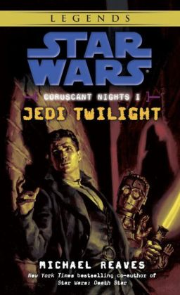 Star Wars Coruscant Nights #1: Jedi Twilight