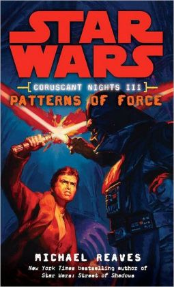 Star Wars Coruscant Nights #3: Patterns of Force