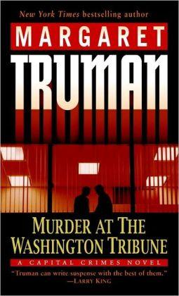 Murder at the Washington Tribune (Capital Crimes Series #21)