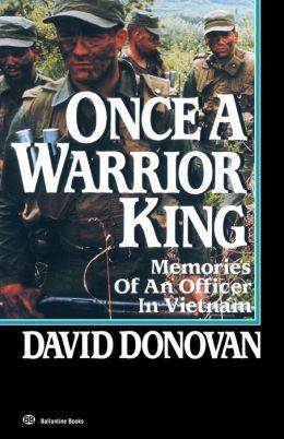 Once a Warrior King: Memories of an Officer in Vietnam