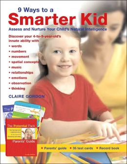 9 Ways to a Smarter Kid: Assess and Nurture Your Child's Natural Intelligence
