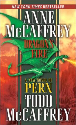 Dragon's Fire (Dragonriders of Pern #19)