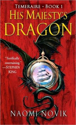 His Majesty's Dragon (Temeraire Series #1)