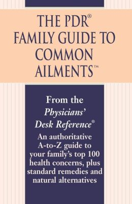 The PDR Family Guide to Common Ailments