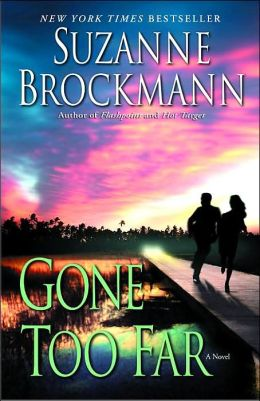 Gone Too Far (Troubleshooters Series #6)