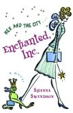 Book Cover Image. Title: Enchanted, Inc., Author: Shanna Swendson