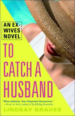 To Catch a Husband: An Ex-Wives Novel
