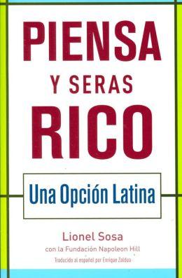 Piensa y serás rico: Una opción latina (Think and Grow Rich: A Latino Choice)