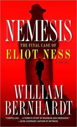 Nemesis: The Final Case of Eliot Ness