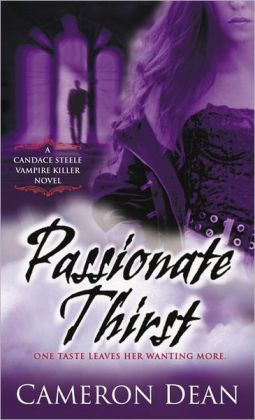 Passionate Thirst (Candace Steele Vampire Hunter Series #1)