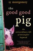 Book Cover Image. Title: The Good Good Pig:  The Extraordinary Life of Christopher Hogwood, Author: Sy Montgomery