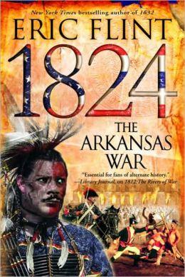 1824: The Arkansas War (Trail of Glory Series #2)