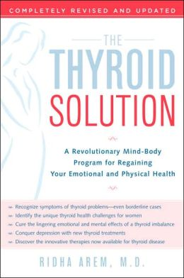 The Thyroid Solution: A Mind-Body Program for Beating Depression and Regaining Your Emotional and Physical Health