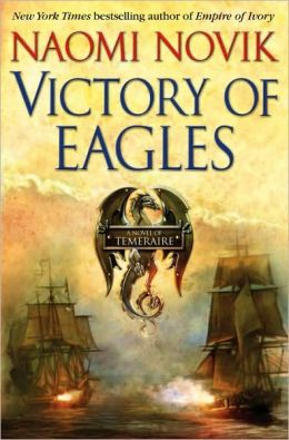 Victory of Eagles (Temeraire Series #5)