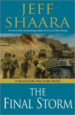 The Final Storm: A Novel of the War in the Pacific (World War II) Jeff Shaara