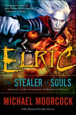 Elric: The Stealer of Souls (Chronicles of the Last Emperor of Melnibone #1)