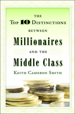 Top Ten Distinctions Between Millionaires and The Middle Class
