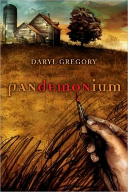 Pandemonium [Requested] - Daryl Gregory
