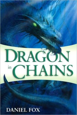 Dragon in Chains (Moshui, the Books of Stone and Water Series #1)