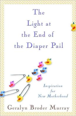 The Light at the End of the Diaper Pail: Inspiration for New Motherhood