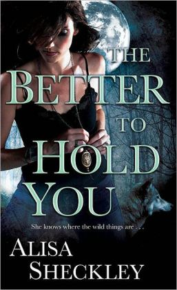 The Better to Hold You