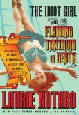 Book Cover Image. Title: The Idiot Girl and the Flaming Tantrum of Death:  Reflections on Revenge, Germophobia, and Laser Hair Removal, Author: Laurie Notaro